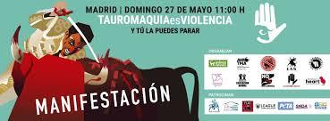 """Convocan una multitudinaria manifestación en Madrid bajo el lema """"Tauromaquia es Violencia"""""""
