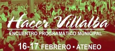 Este fin de semana se celebra el encuentro programático de 'Hacer Villalba'